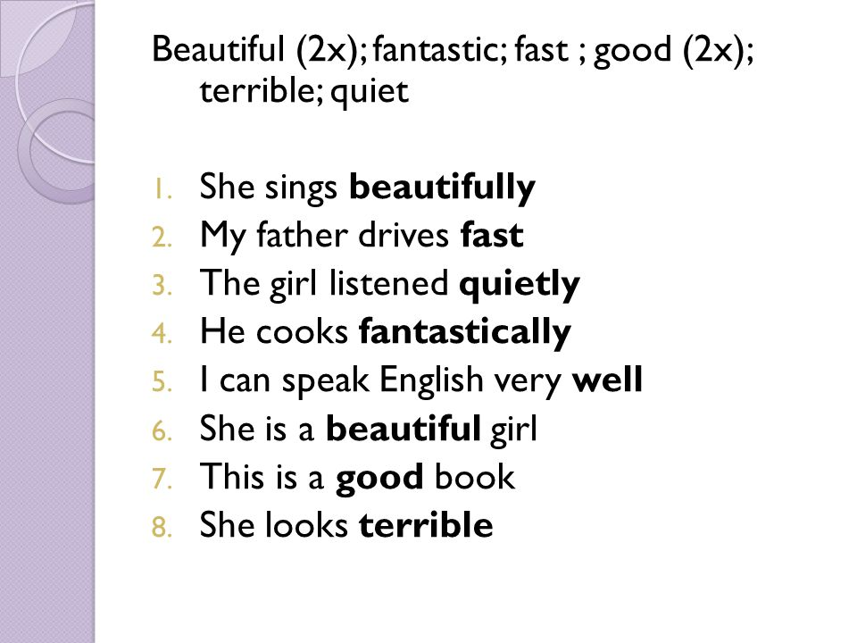 Beautiful (2x); fantastic; fast ; good (2x); terrible; quiet