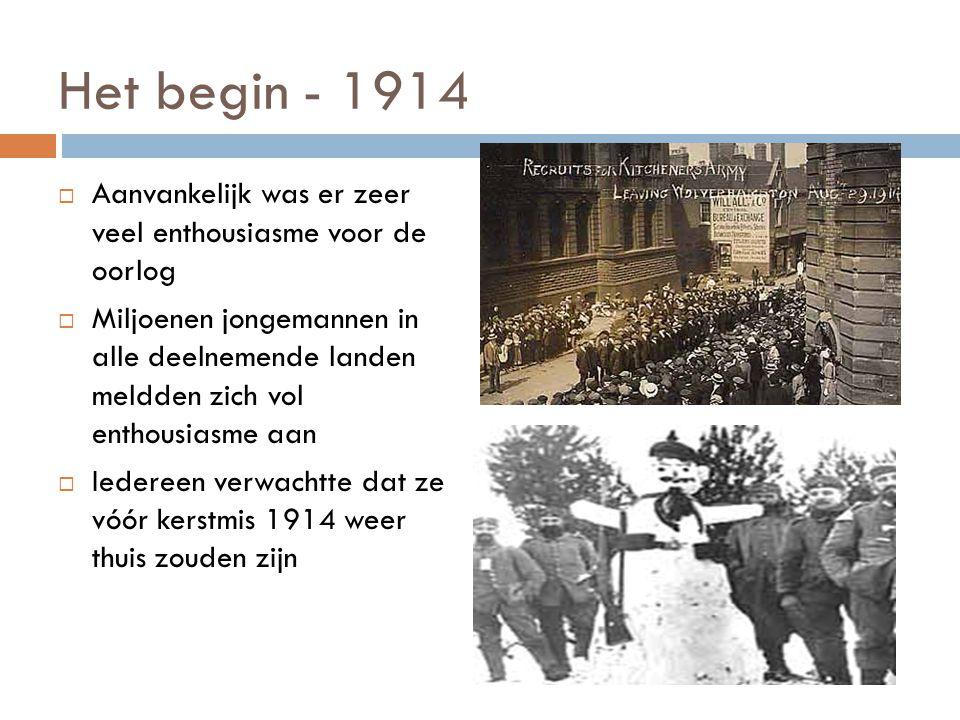 Het begin - 1914 Aanvankelijk was er zeer veel enthousiasme voor de oorlog.