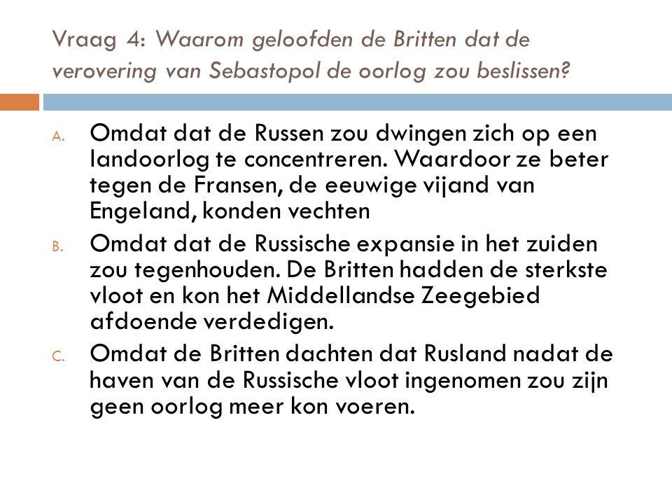 Vraag 4: Waarom geloofden de Britten dat de verovering van Sebastopol de oorlog zou beslissen