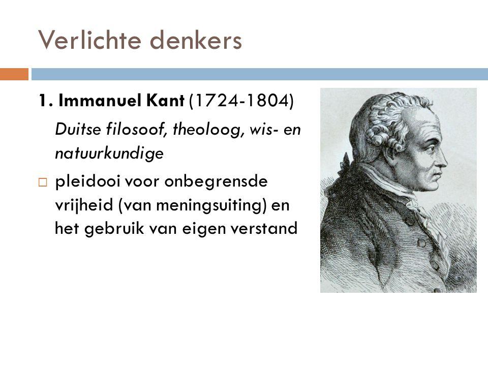 Verlichte denkers 1. Immanuel Kant (1724-1804)