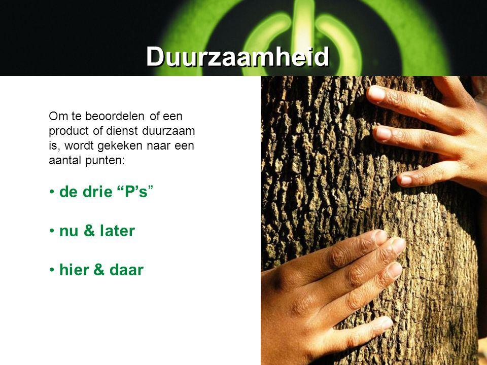 Duurzaamheid de drie P's nu & later hier & daar