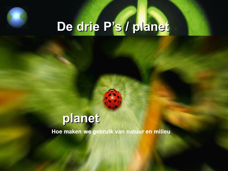 De drie P's / planet planet