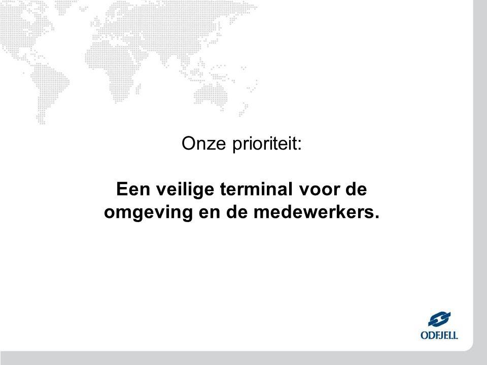 Onze prioriteit: Een veilige terminal voor de omgeving en de medewerkers.
