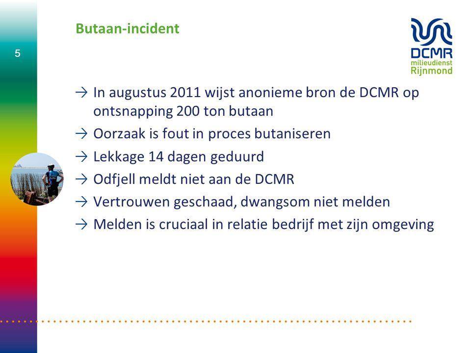 Butaan-incident In augustus 2011 wijst anonieme bron de DCMR op ontsnapping 200 ton butaan. Oorzaak is fout in proces butaniseren.