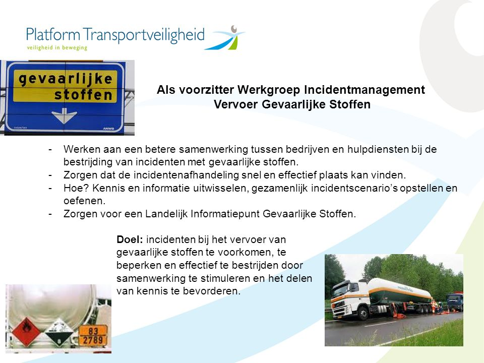 Als voorzitter Werkgroep Incidentmanagement