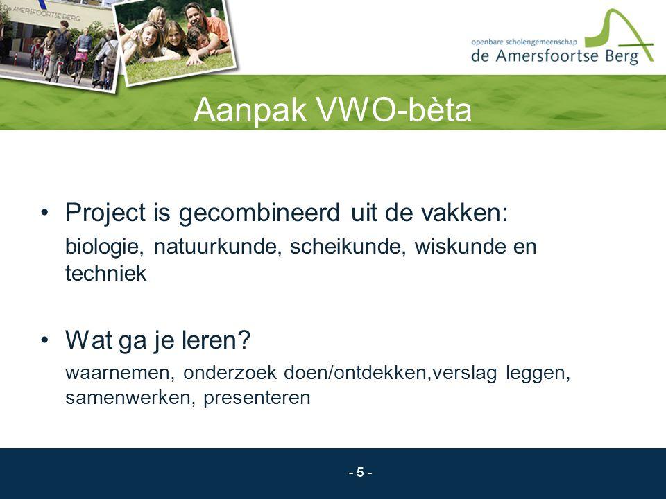 Aanpak VWO-bèta Project is gecombineerd uit de vakken: