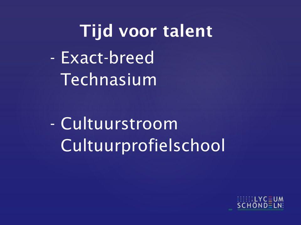 Tijd voor talent Exact-breed Technasium - Cultuurstroom Cultuurprofielschool