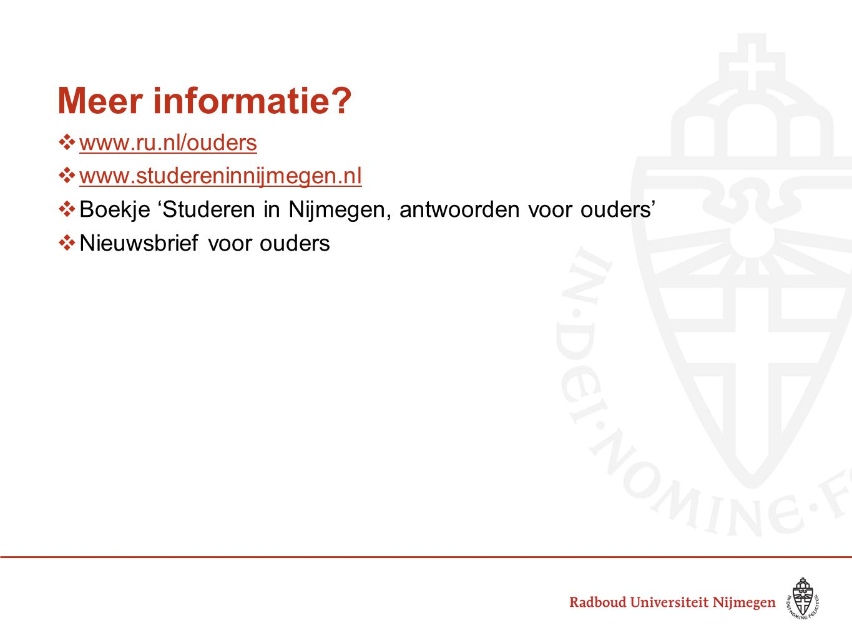 Meer informatie www.ru.nl/ouders www.studereninnijmegen.nl