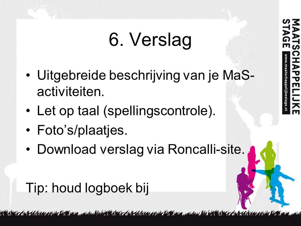 6. Verslag Uitgebreide beschrijving van je MaS-activiteiten.