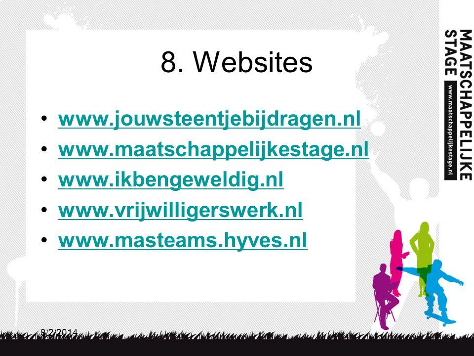 8. Websites www.jouwsteentjebijdragen.nl www.maatschappelijkestage.nl