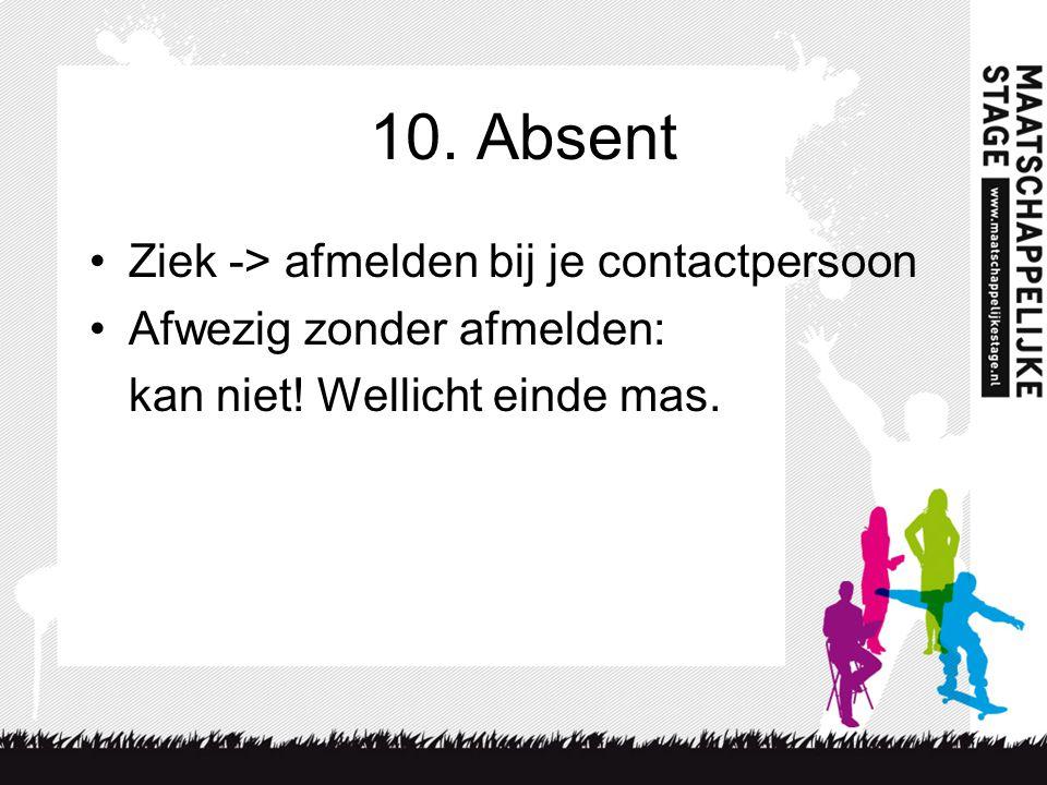 10. Absent Ziek -> afmelden bij je contactpersoon