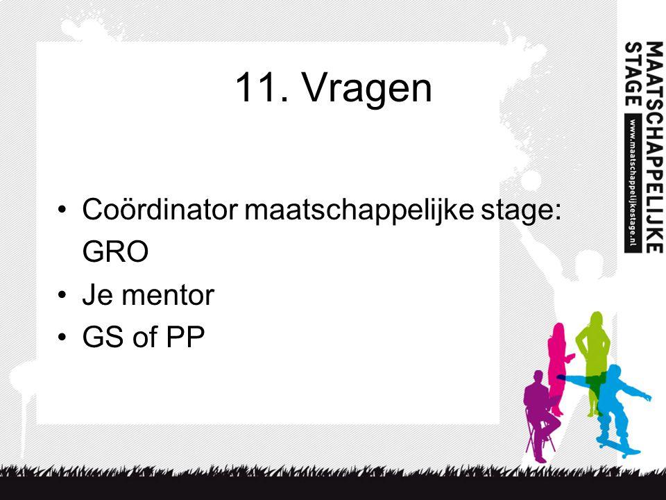 11. Vragen Coördinator maatschappelijke stage: GRO Je mentor GS of PP