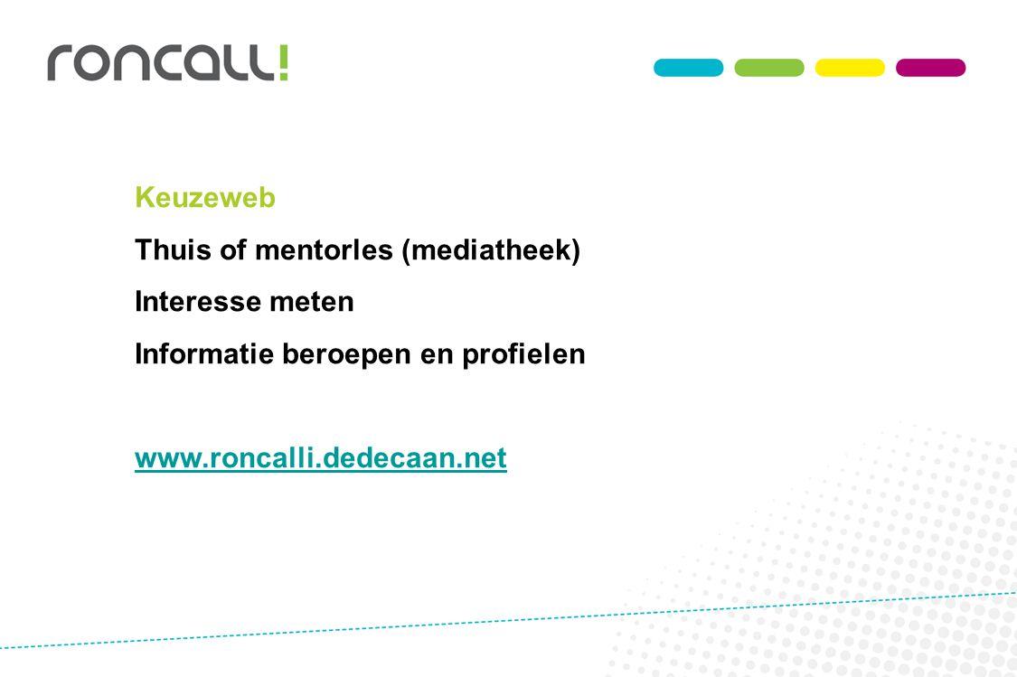 Keuzeweb Thuis of mentorles (mediatheek) Interesse meten.