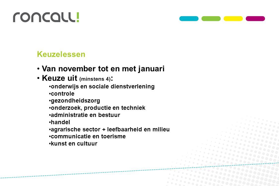 Van november tot en met januari Keuze uit (minstens 4):