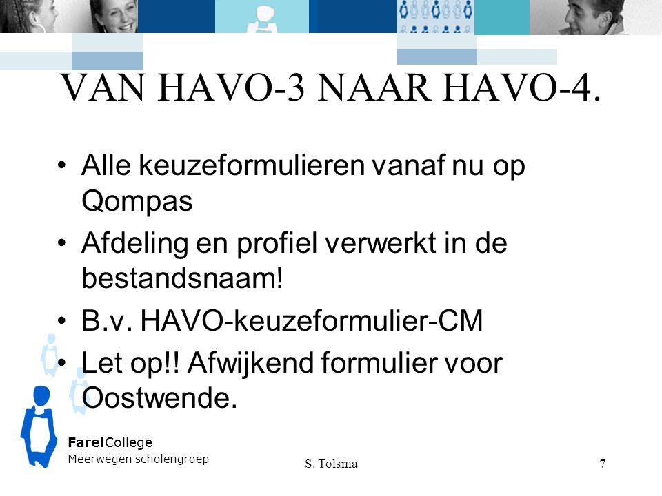 VAN HAVO-3 NAAR HAVO-4. Alle keuzeformulieren vanaf nu op Qompas