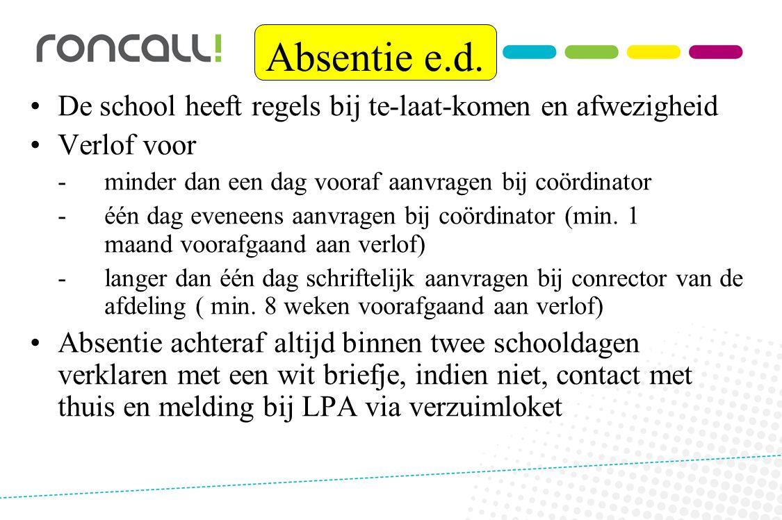 Absentie e.d. De school heeft regels bij te-laat-komen en afwezigheid