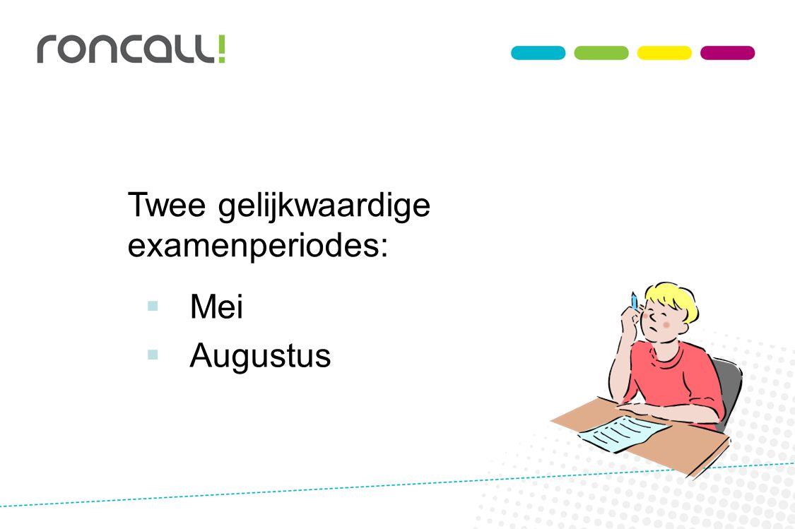 Twee gelijkwaardige examenperiodes: