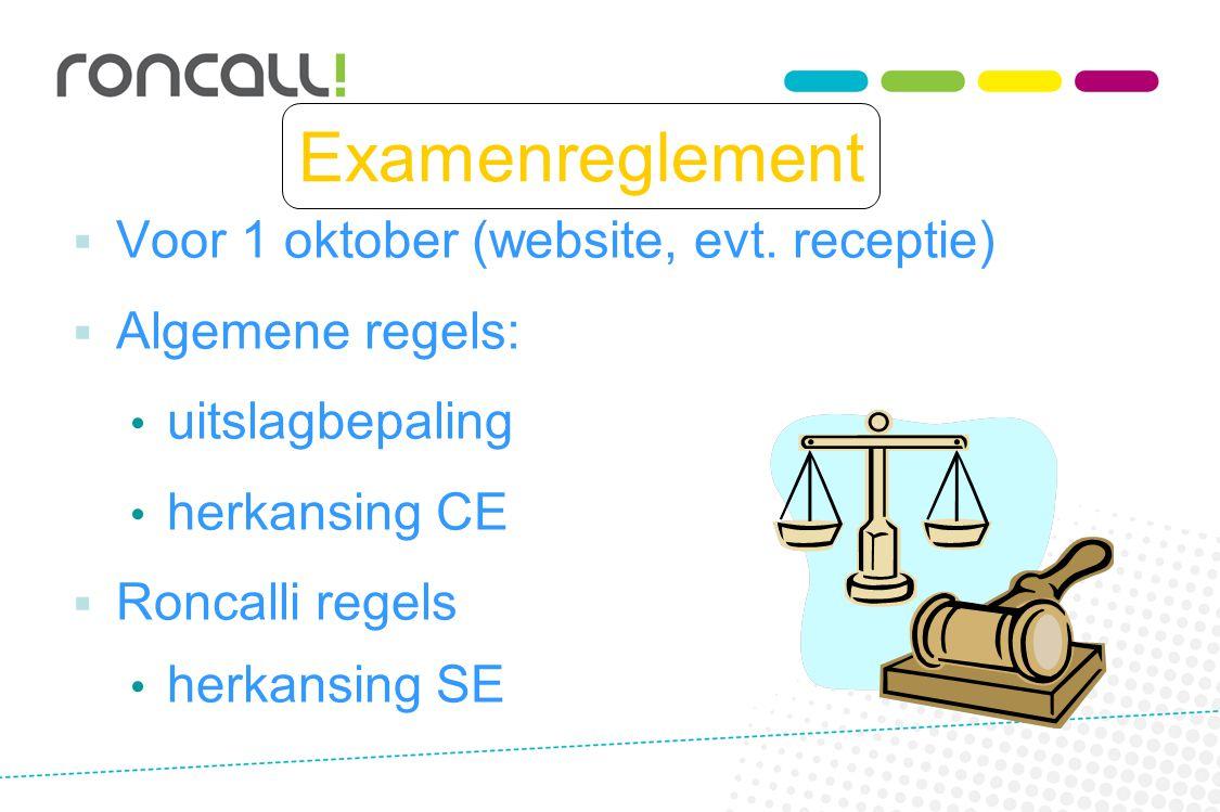Examenreglement Voor 1 oktober (website, evt. receptie)