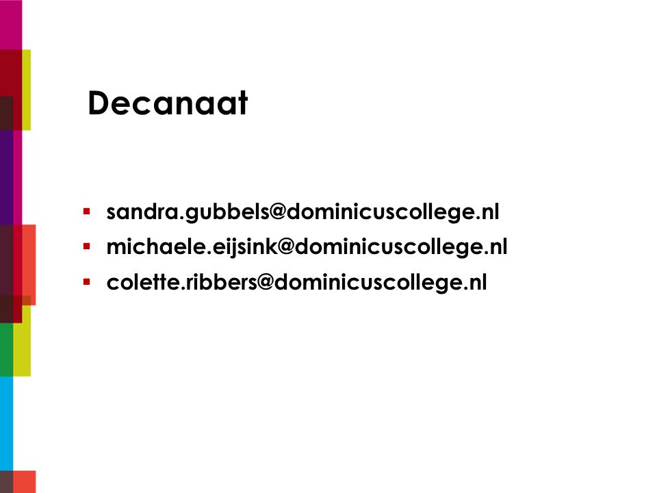 Decanaat sandra.gubbels@dominicuscollege.nl