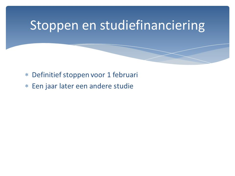 Stoppen en studiefinanciering