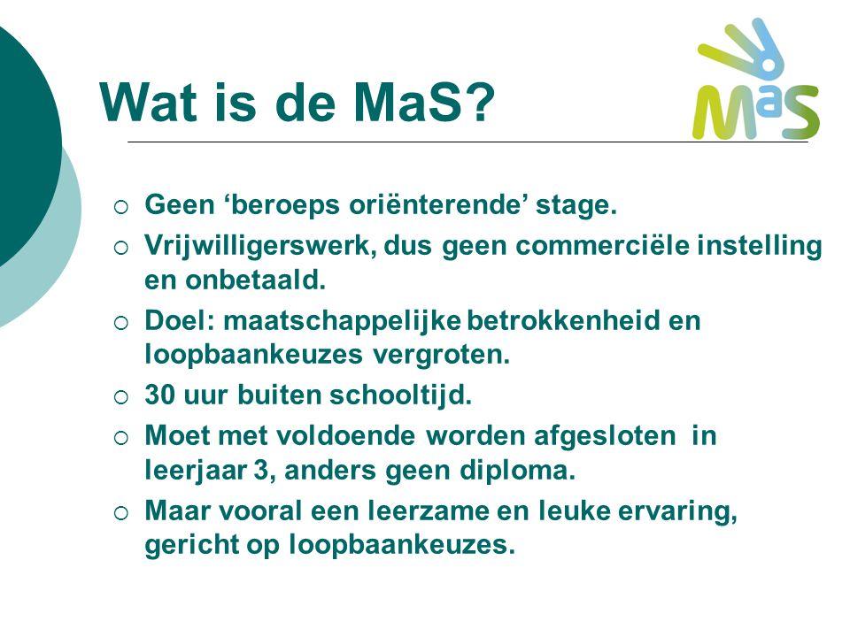 Wat is de MaS Geen 'beroeps oriënterende' stage.