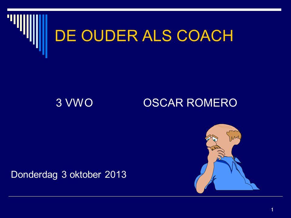 DE OUDER ALS COACH 3 VWO OSCAR ROMERO Donderdag 3 oktober 2013