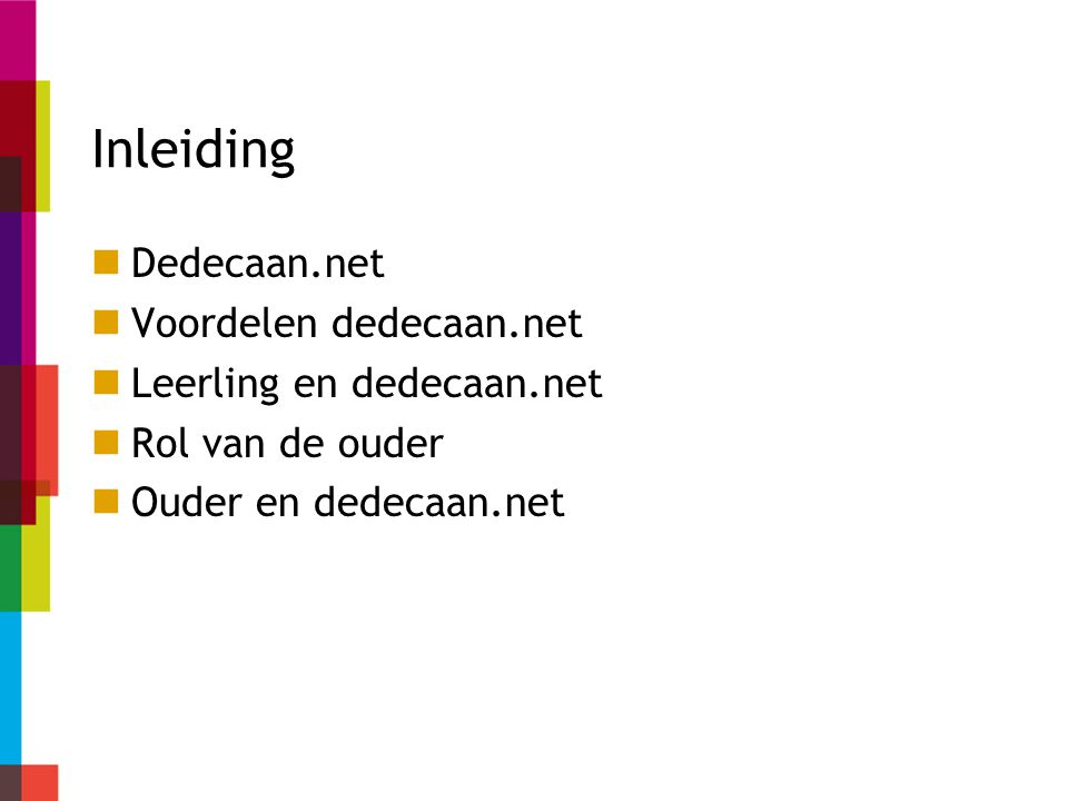 Inleiding Dedecaan.net Voordelen dedecaan.net Leerling en dedecaan.net