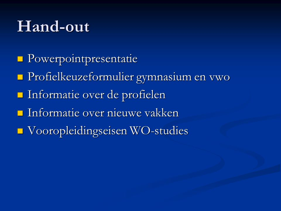 Hand-out Powerpointpresentatie Profielkeuzeformulier gymnasium en vwo