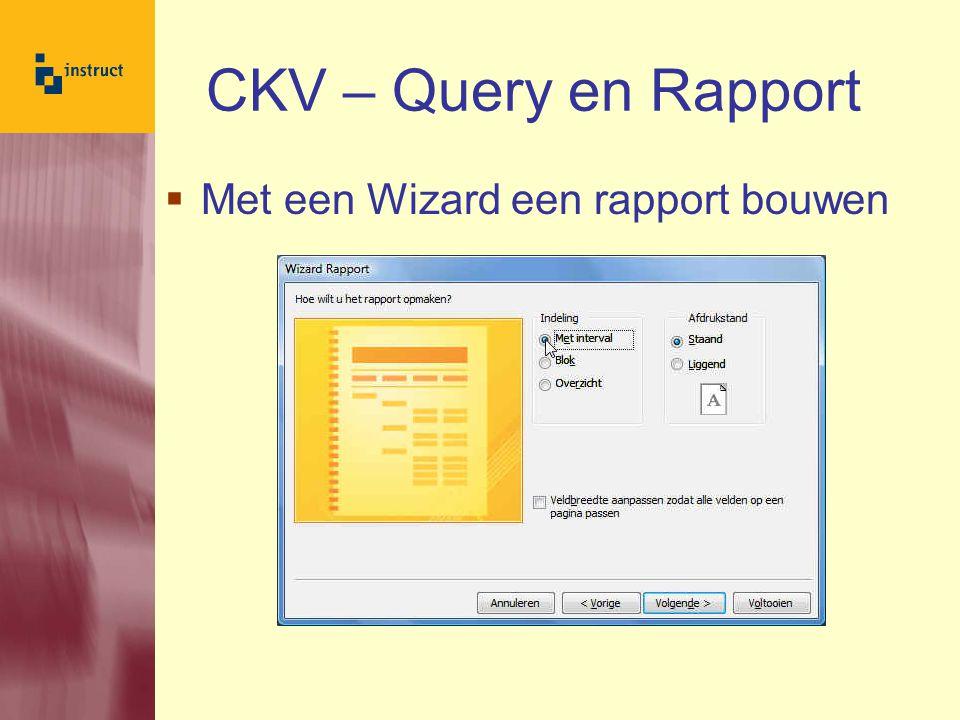 CKV – Query en Rapport Met een Wizard een rapport bouwen