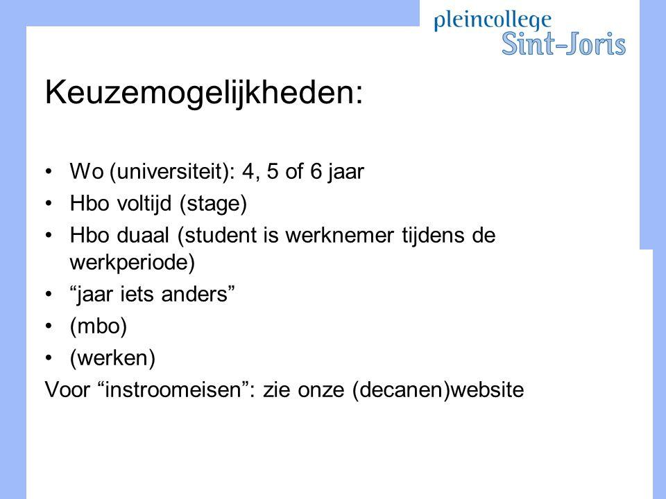 Keuzemogelijkheden: Wo (universiteit): 4, 5 of 6 jaar