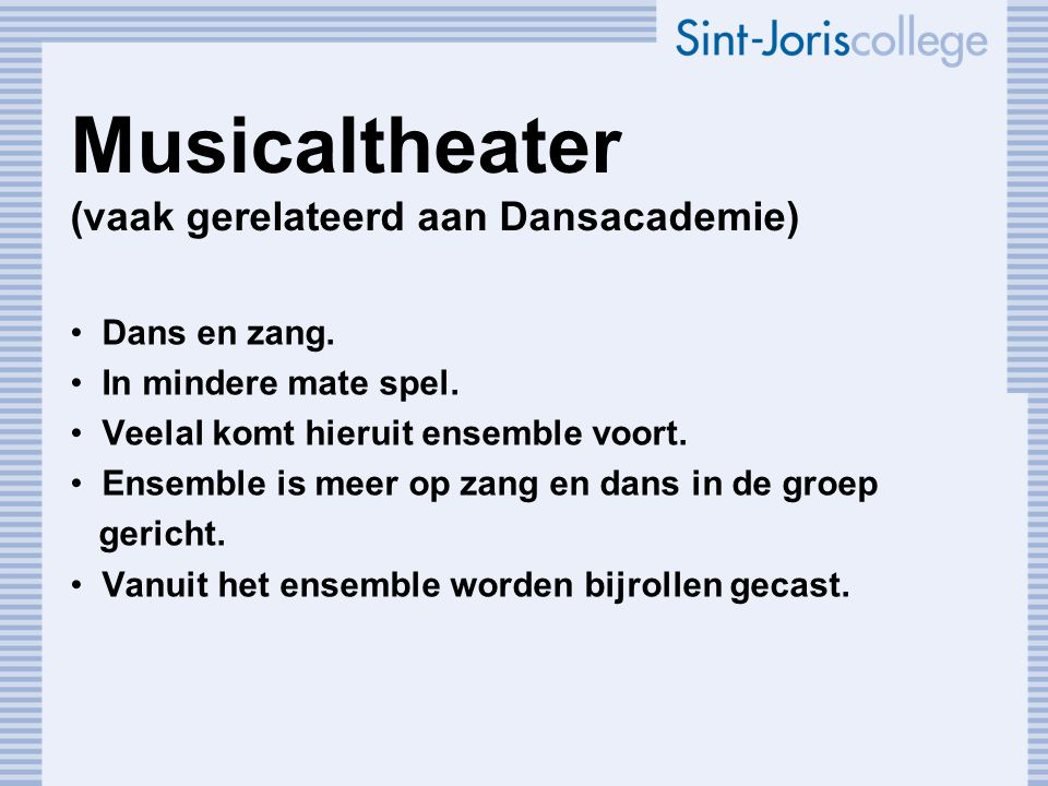 Musicaltheater (vaak gerelateerd aan Dansacademie)