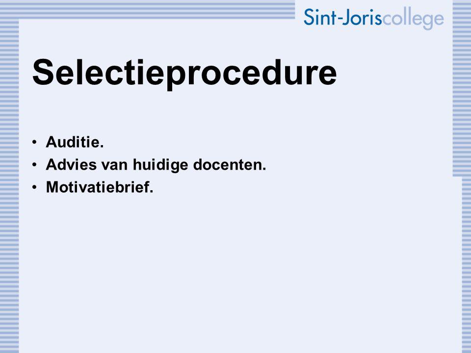 Selectieprocedure Auditie. Advies van huidige docenten.