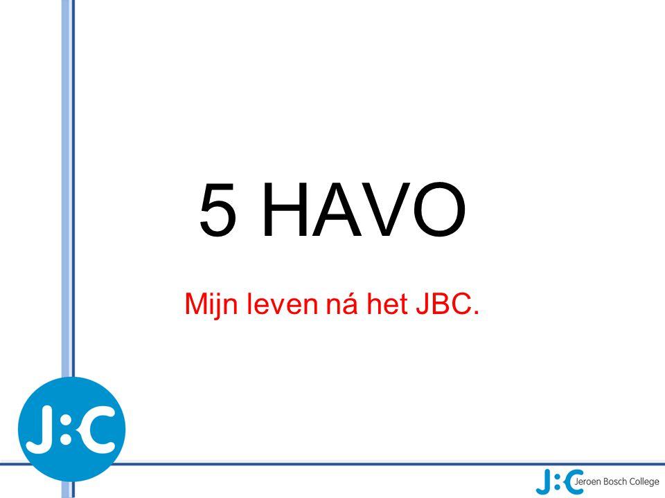 5 HAVO Mijn leven ná het JBC.