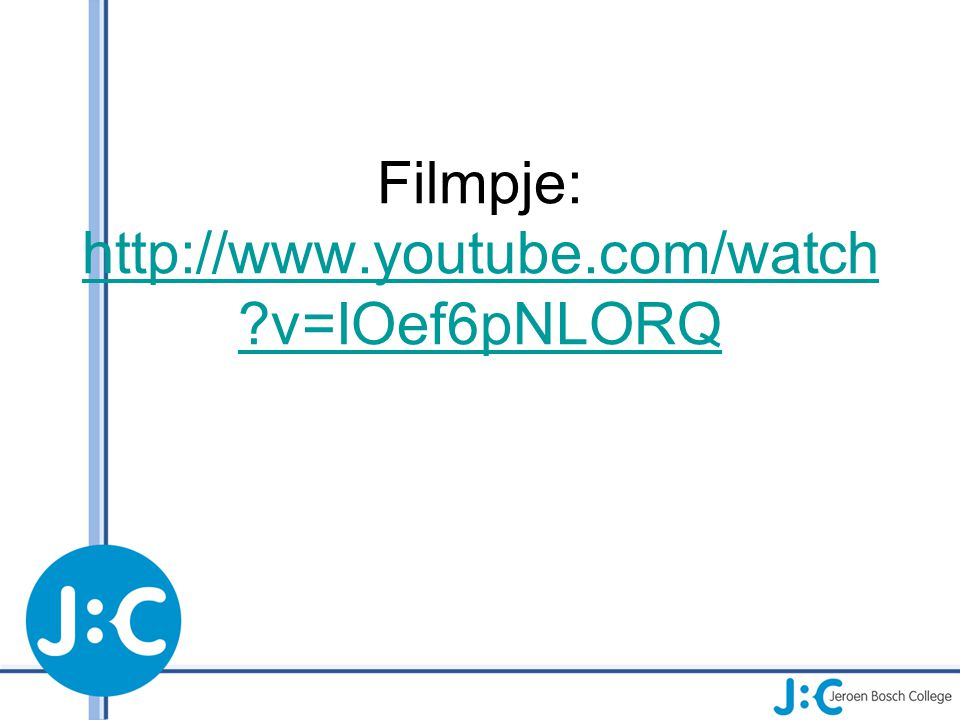 Filmpje: http://www.youtube.com/watch v=IOef6pNLORQ