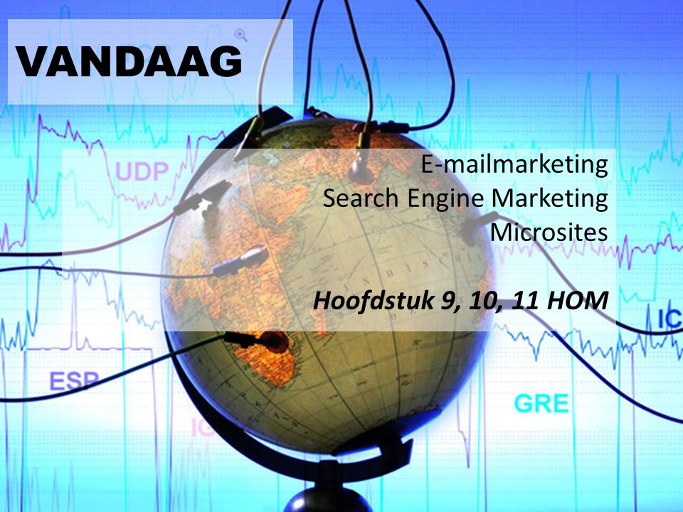VANDAAG E-mailmarketing Search Engine Marketing Microsites