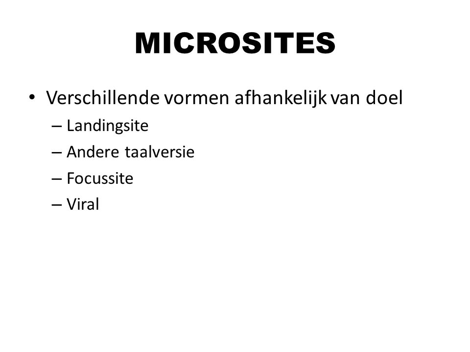 MICROSITES Verschillende vormen afhankelijk van doel Landingsite