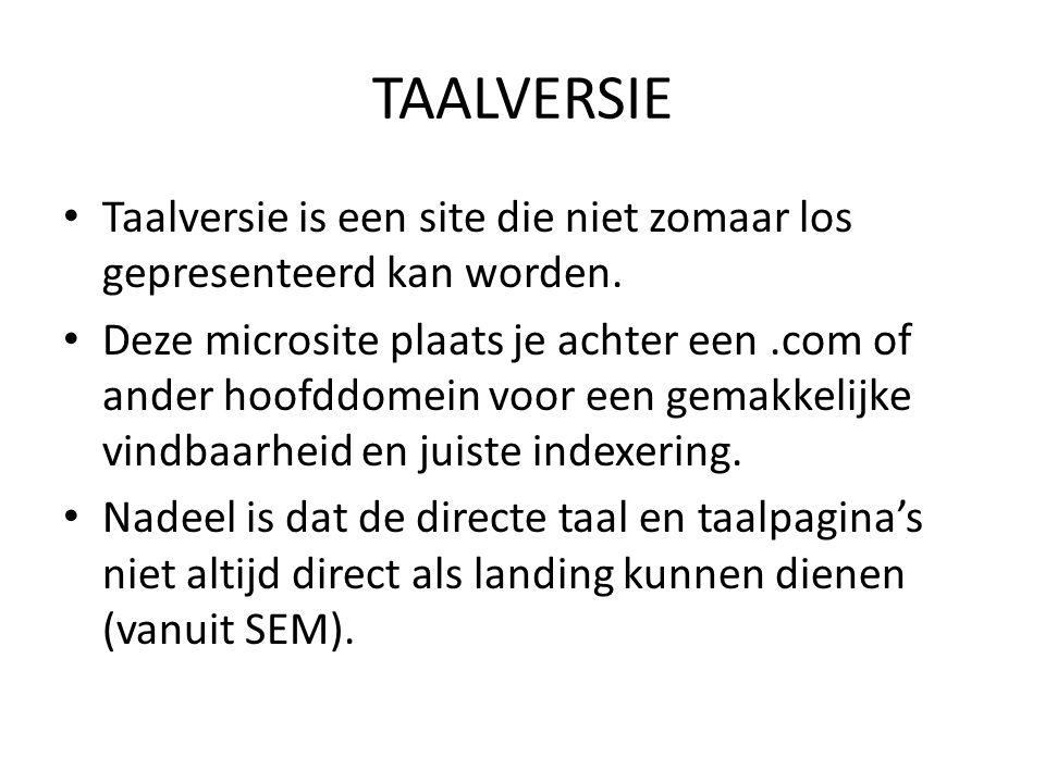 TAALVERSIE Taalversie is een site die niet zomaar los gepresenteerd kan worden.