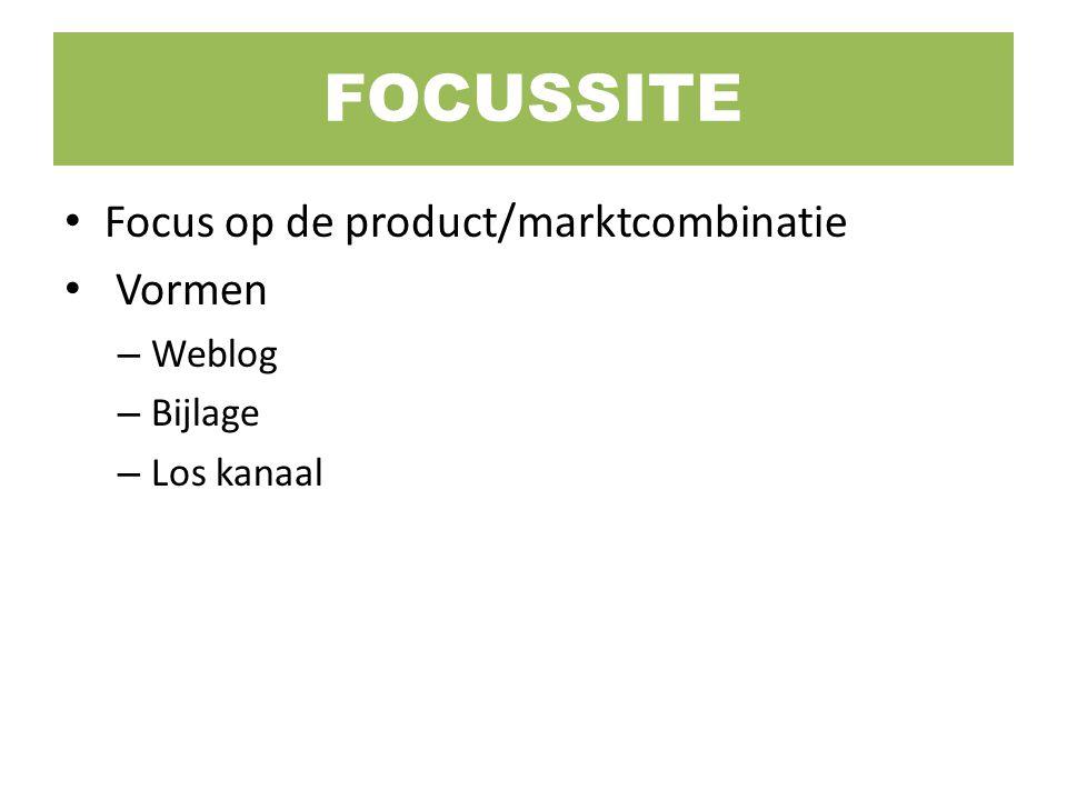 FOCUSSITE Focus op de product/marktcombinatie Vormen Weblog Bijlage