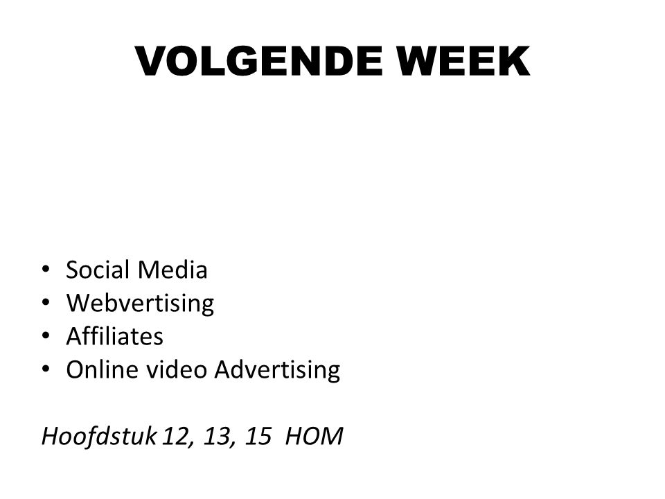 VOLGENDE WEEK Social Media Webvertising Affiliates