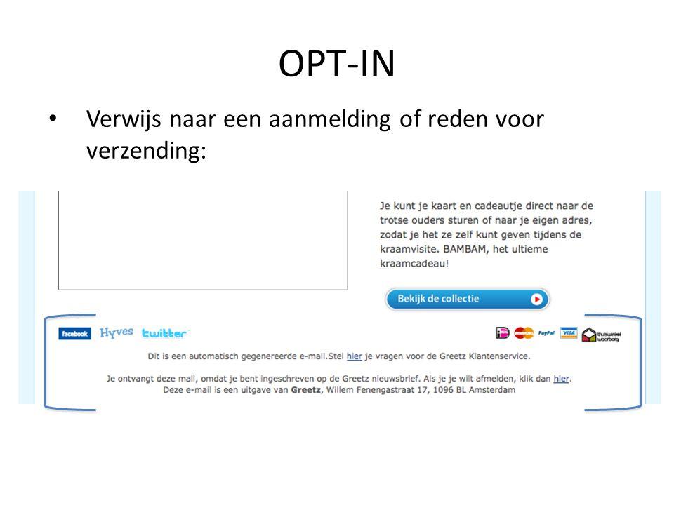 OPT-IN Verwijs naar een aanmelding of reden voor verzending: