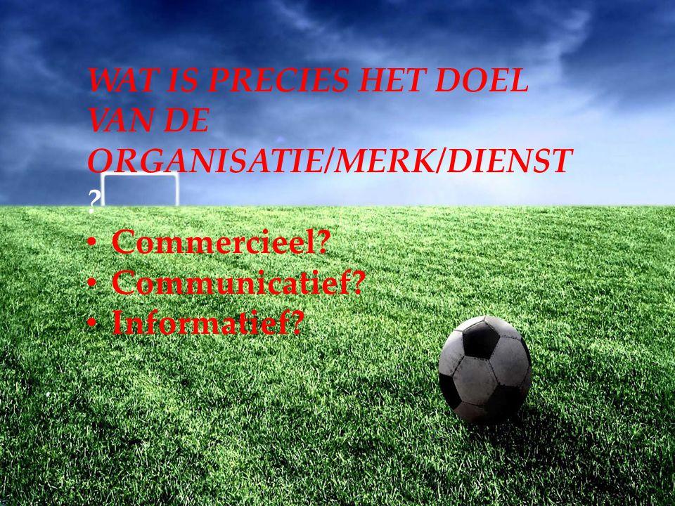 WAT IS PRECIES HET DOEL VAN DE ORGANISATIE/MERK/DIENST