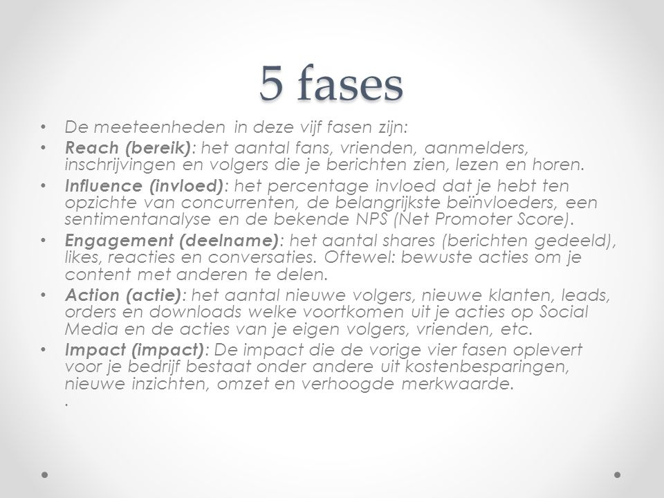 5 fases De meeteenheden in deze vijf fasen zijn: