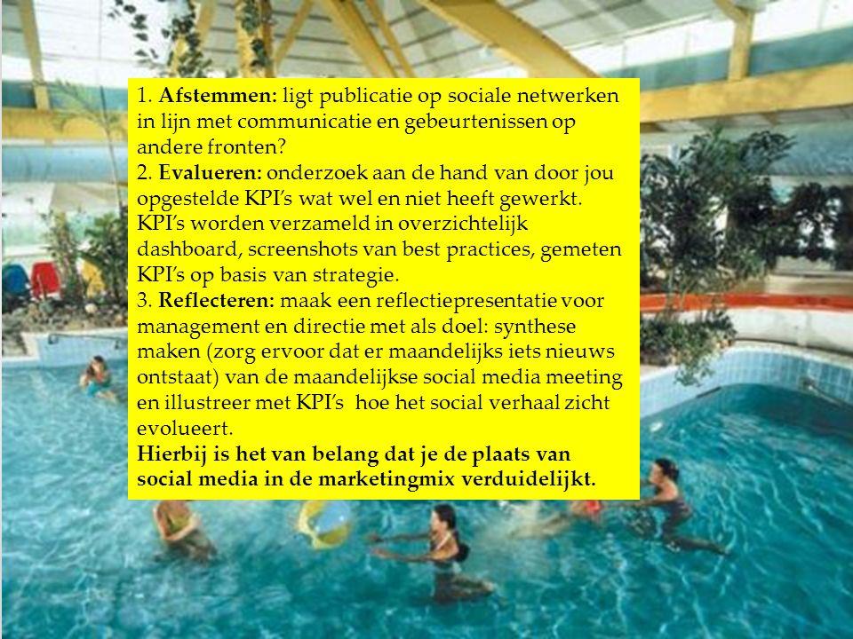 1. Afstemmen: ligt publicatie op sociale netwerken in lijn met communicatie en gebeurtenissen op andere fronten