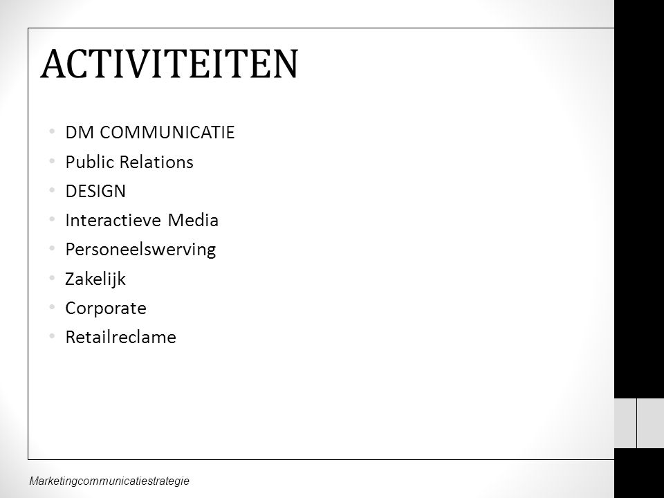 ACTIVITEITEN DM COMMUNICATIE Public Relations DESIGN