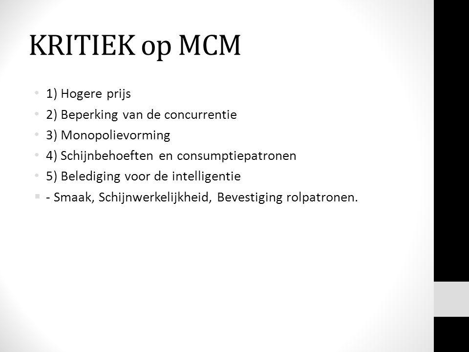 KRITIEK op MCM 1) Hogere prijs 2) Beperking van de concurrentie