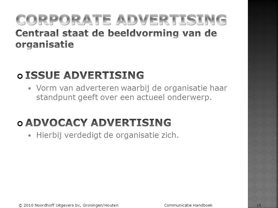 CORPORATE ADVERTISING Centraal staat de beeldvorming van de organisatie