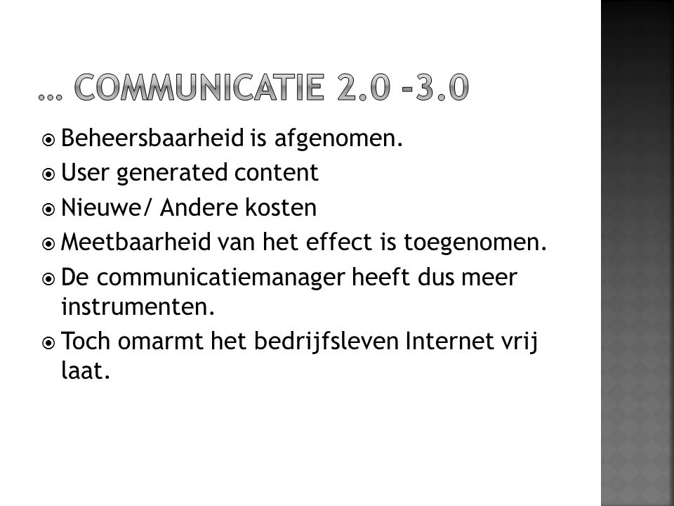 … communicatie 2.0 -3.0 Beheersbaarheid is afgenomen.