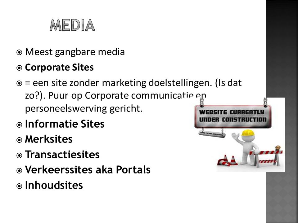 MEDIA Meest gangbare media Corporate Sites