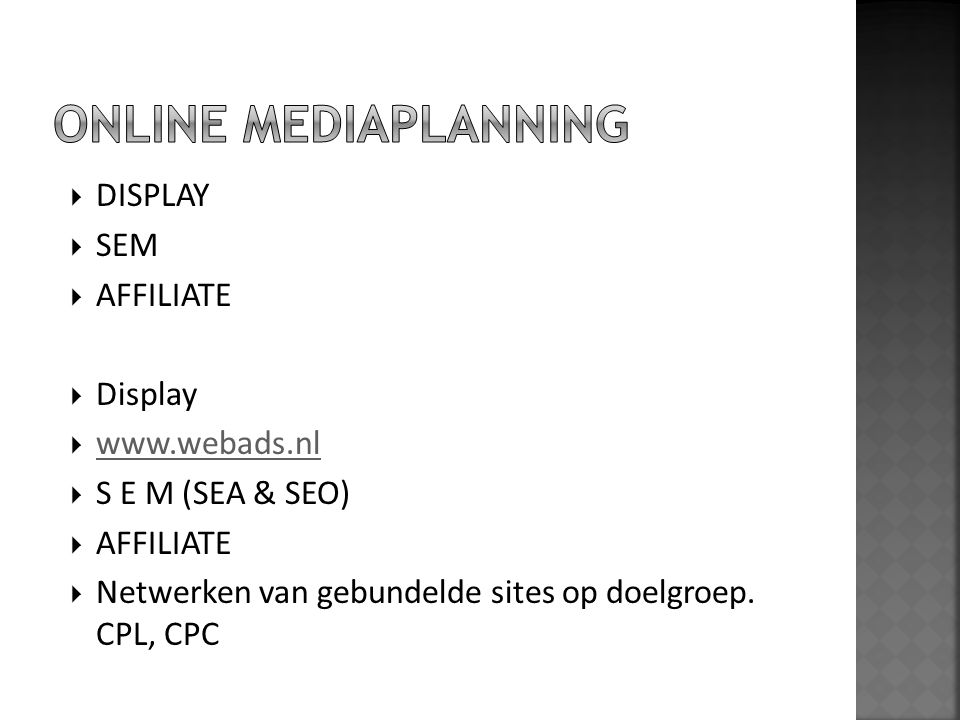 ONLINE MEDIAPLANNING DISPLAY SEM AFFILIATE Display www.webads.nl