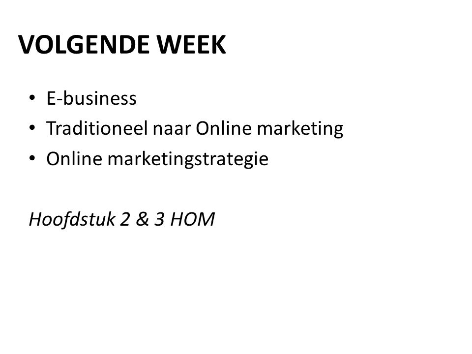 VOLGENDE WEEK E-business Traditioneel naar Online marketing